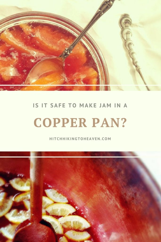 Is It Safe to Make Jam in a Copper Pan? | Hitchhiking to Heaven