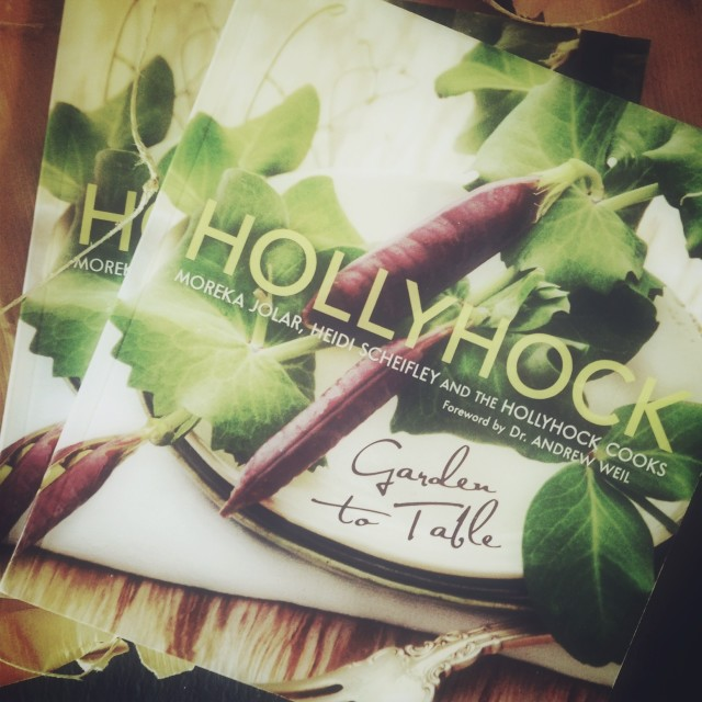 Hollyhock Garden to Table Cookbook