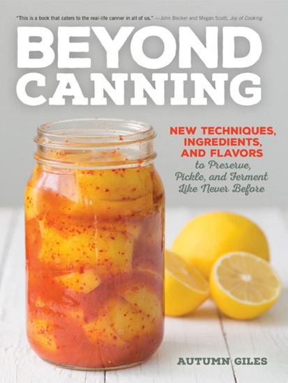 Photo of the cover of the book Beyond Canning, by Autumn Giles